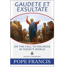 Our Sunday Visitor Gaudete Et Exsultate: On the Call to Holiness in Today's World
