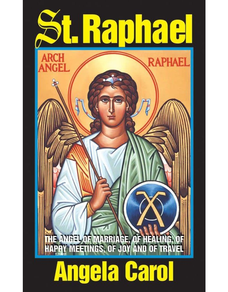 Tan Books St. Raphael: Angel of Marriage, of Healing, of Happy Meetings, of Joy and of Travel