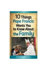 Liguori Publications 10 Things Pope Francis Wants You to Know About the Family