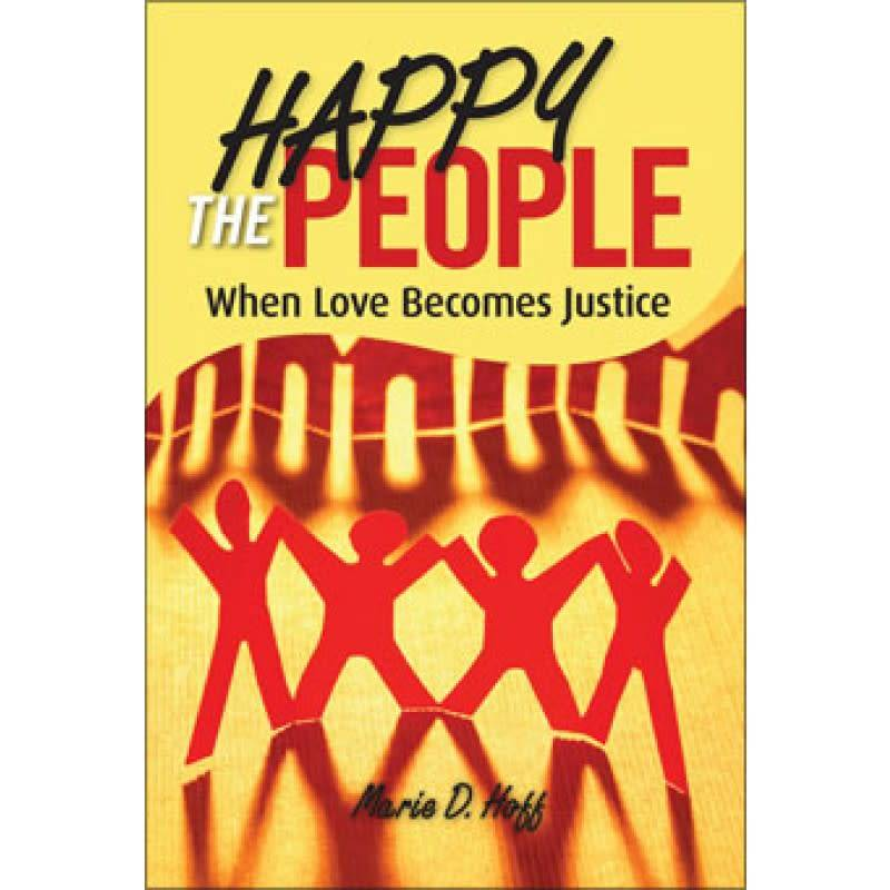 Liguori Publications Happy the People: When Love Becomes Justice