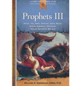 Liguori Publications Prophets III: Hosea, Joel, Amos, Obadiah, Jonah, Micah, Nahum, Habakkuk, Zephaniah, Haggai, Zechariah, Malachi