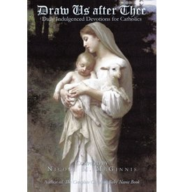 iUniverse Draw Us after Thee: Daily Indulgenced Devotions for Catholics