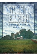 ACTA Publications Down to Earth: Celebrating a Blessed Life on the Land