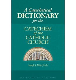 Ignatius Press A Catechetical Dictionary for the Catechism of the Catholic Church