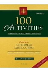 Ignatius Press 100 Activities Based on the Catechism of the Catholic Church: For Grades 1 to 8