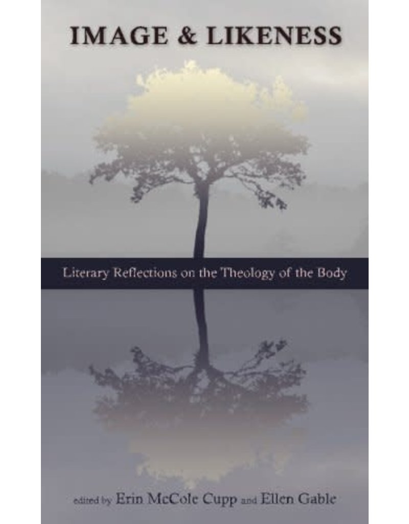 Full Quiver Publishing Image and Likeness: Literary Reflections on the Theology of the Body