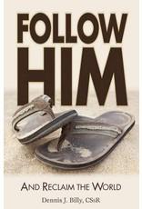 Liguori Publications Follow Him: And Reclaim the World