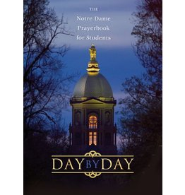 Ave Maria Press Day by Day  The Notre Dame Prayerbook for Students