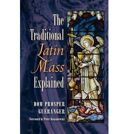 Angelico Press The Traditional Latin Mass Explained