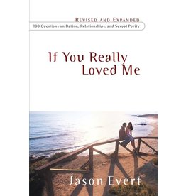 Servant Books If You Really Loved Me: 100 Questions on Dating, Relationships, and Sexual Purity (Revised)