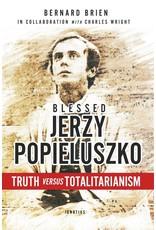Ignatius Press Blessed Jerzy Popiełuszko: Truth versus Totalitarianism