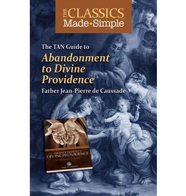Tan Books The TAN Guide to Abandonment to Divine Providence ( Classics Made Simple )