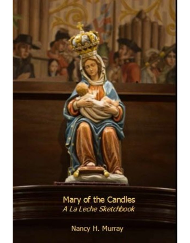 Mary of the Candles: A La Leche Sketchbook