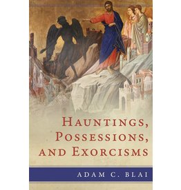 Emmaus Road Publishing Hauntings, Possessions, and Exorcisms