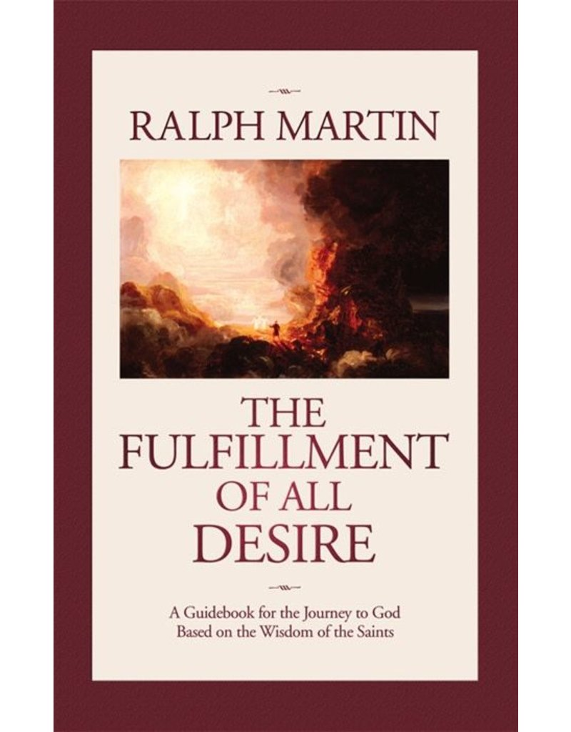 Emmaus Road Publishing The Fulfillment of All Desire: A Guidebook for the Journey to God Based on the Wisdom of the Saints