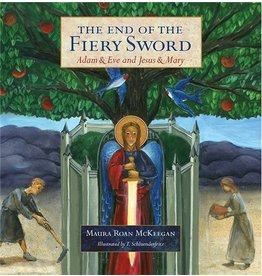 Emmaus Road Publishing The End of the Fiery Sword: Adam & Eve and Jesus & Mary