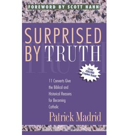 Basilica Press Surprised by Truth: 11 Converts Give the Biblical and Historical Reasons for Becoming Catholic