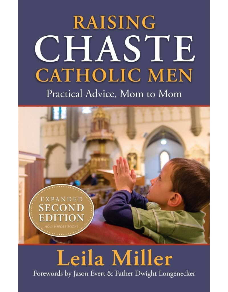 LCB Publishing Raising Chaste Catholic Men: Practical Advice, Mom to Mom by Leila Miller Expanded Second Edition