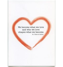 Pio Prints We become what we love and who we love shapes what we become. Anniversary Card