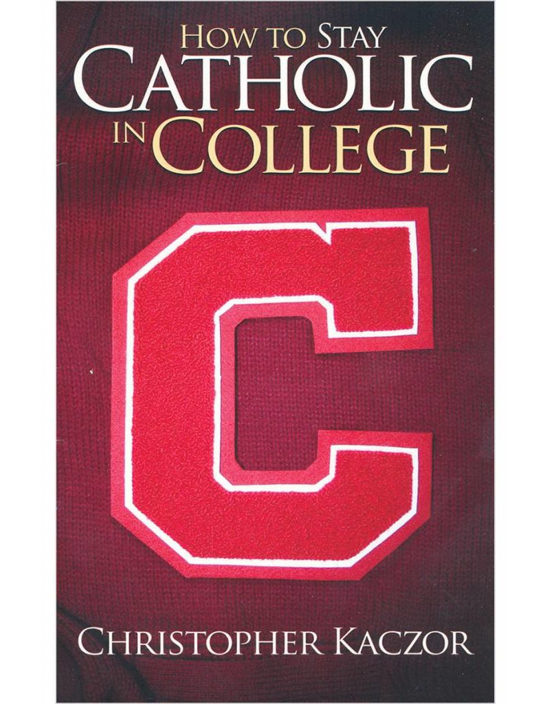 Catholic Answers How to Stay Catholic in College