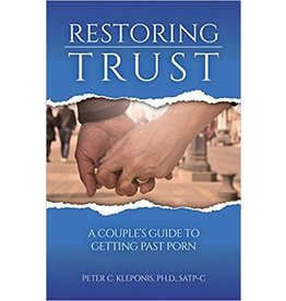 Our Sunday Visitor Restoring Trust: A Couple's Guide To Getting Past Porn