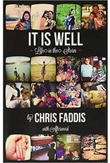 Chris Faddis It is Well: Life in the Storm