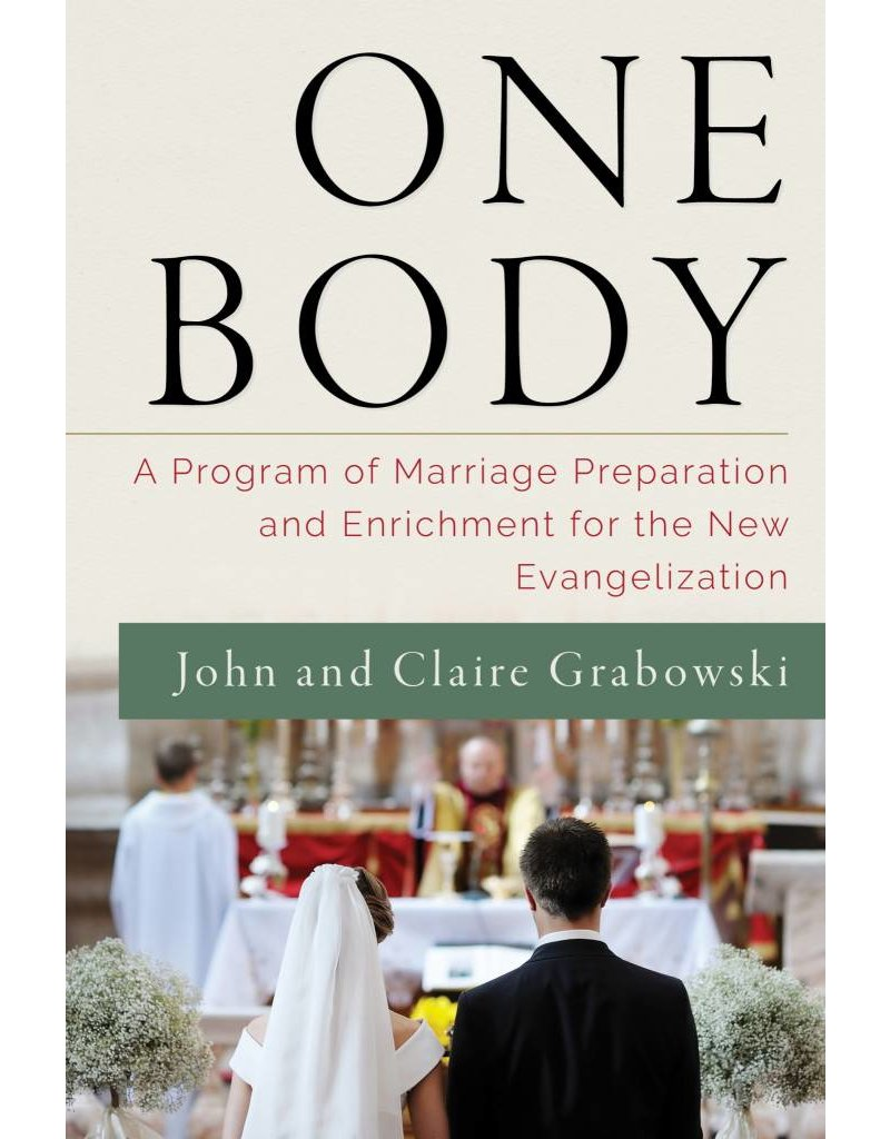 Emmaus Road Publishing One Body: A Program of Marriage Preparation and Enrichment for the New Evangelization