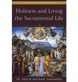 Emmaus Road Publishing Holiness and Living the Sacramental Life