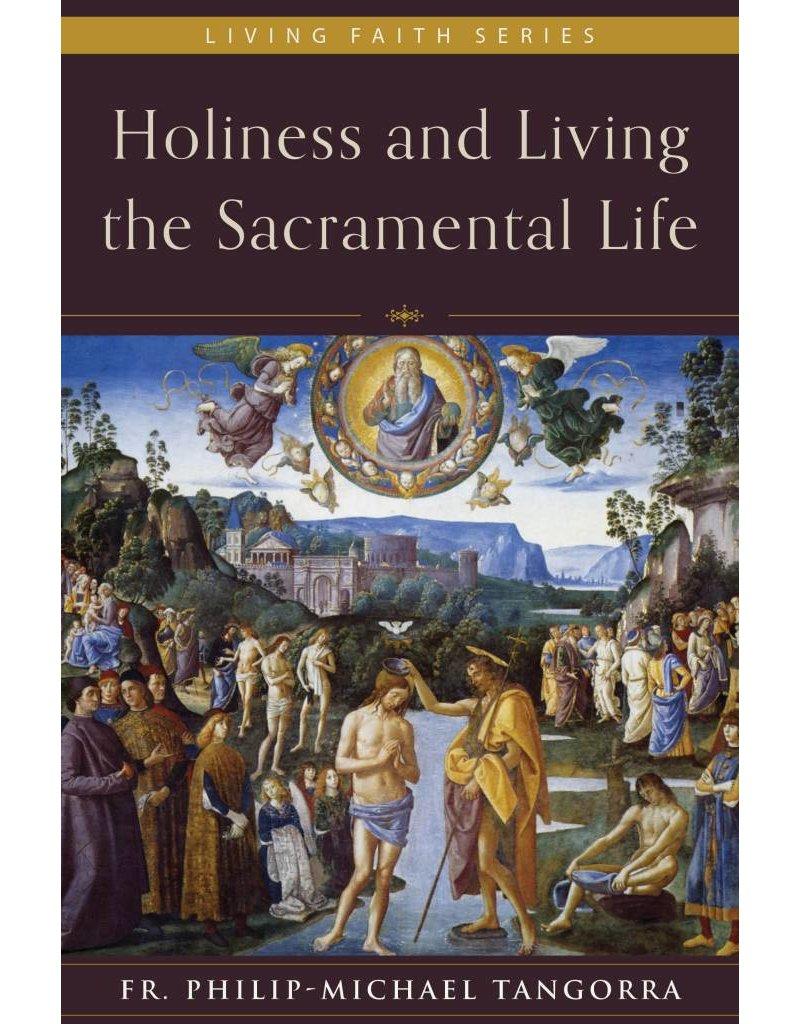 Emmaus Road Publishing Holiness and Living the Sacramental Life