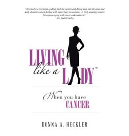Author House Living Like A Lady When You Have Cancer