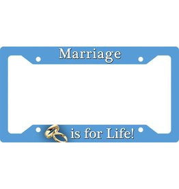 "Nelson Fine Art License Plate Frame ""Marriage is for Life"""