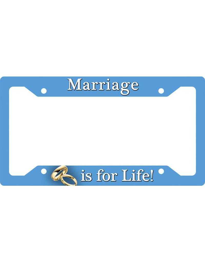 """Nelsons Fine Art and Gifts License Plate Frame """"Marriage is for Life"""""""