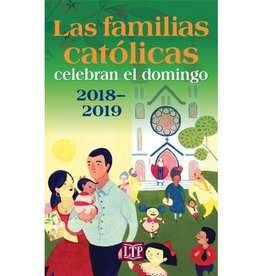Liturgy Training Publications Las familias catolicas: celecran el domingo (Celebrating Sunday for Catholic Families) 2018-2019