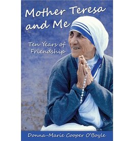 Our Sunday Visitor Mother Teresa and Me: Ten Years of Friendship
