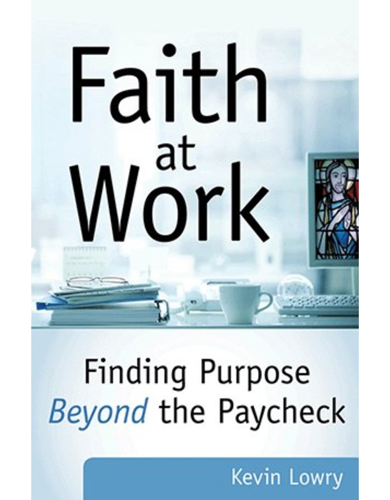 Our Sunday Visitor Faith at Work: Finding Purpose