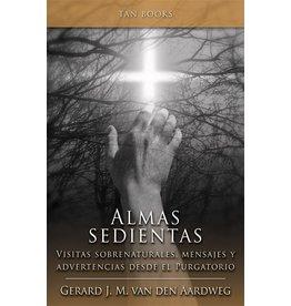 Tan Books Almas Sedientas: Visitas Sobrenaturales, Mensajes y Advertencias Desde el Purgatorio (Hungry Souls Spanish)