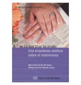 Tan Books Lo Que Dios ha Unido: Una enseñanza católica sobre el matrimonio