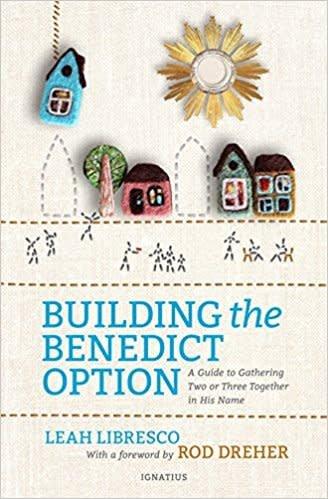 Ignatius Press Building the Benedict Option