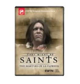 EWTN They Might Be Saints: The Martyrs of La Florida