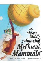 Tan Books Mr. Mehan's Mildly Amusing Mythical Mammals: A Hypothetical Alphabetical