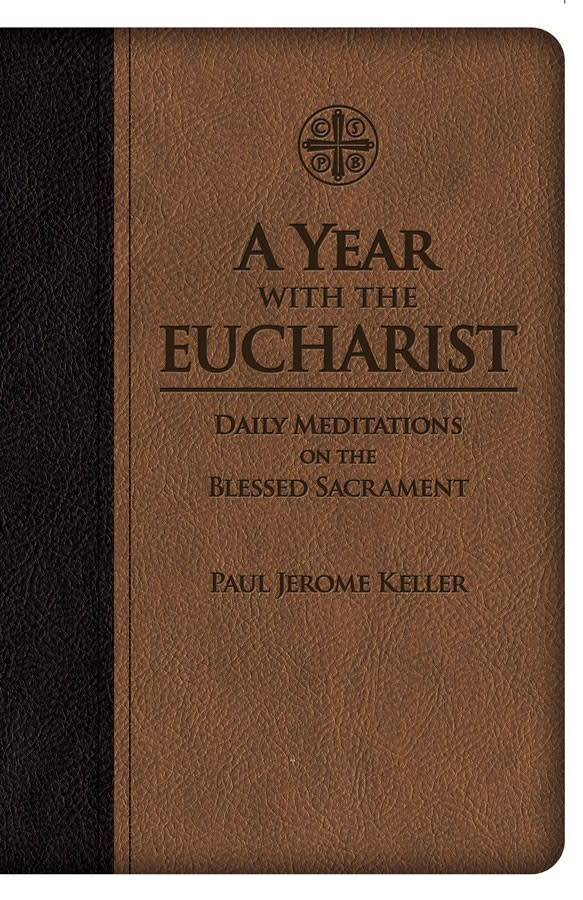 Saint Benedict Press A Year with the Eucharist: Daily Meditations on the Blessed Sacrament