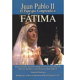 Queenship Publishing Juan Pablo II Papa que Comprendio Fatima