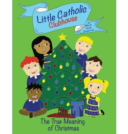Little Catholic Clubhouse Little Catholic Clubhouse & the True Meaning of Christmas