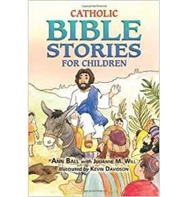 Our Sunday Visitor Catholic Bible Stories for Children Ann Ball with Julianne M. Will