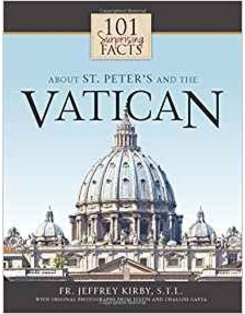St. Benedict Press 101 Surprising Facts About St. Peter's and the Vatican