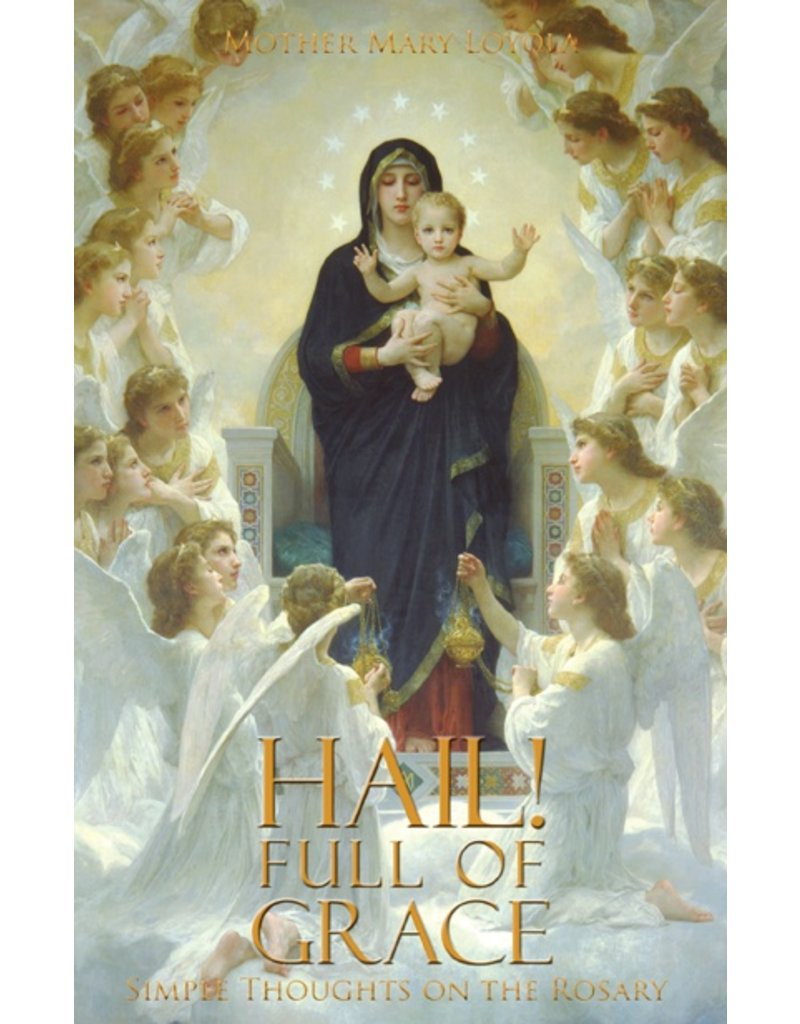 St. Augustine Academy Press Hail! Full of Grace: Simple Thoughts on the Rosary