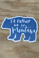 Sweetgrass Paper Company Sticker- Rather Be In MT