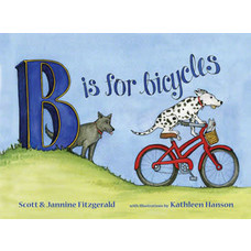 B is for Bicycles: Children's Alphabet Book