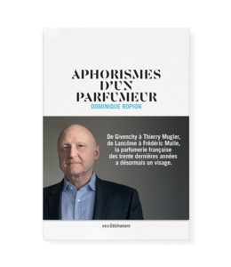 Nez Aphorismes d'un parfumeur – Dominique Ropion (French)