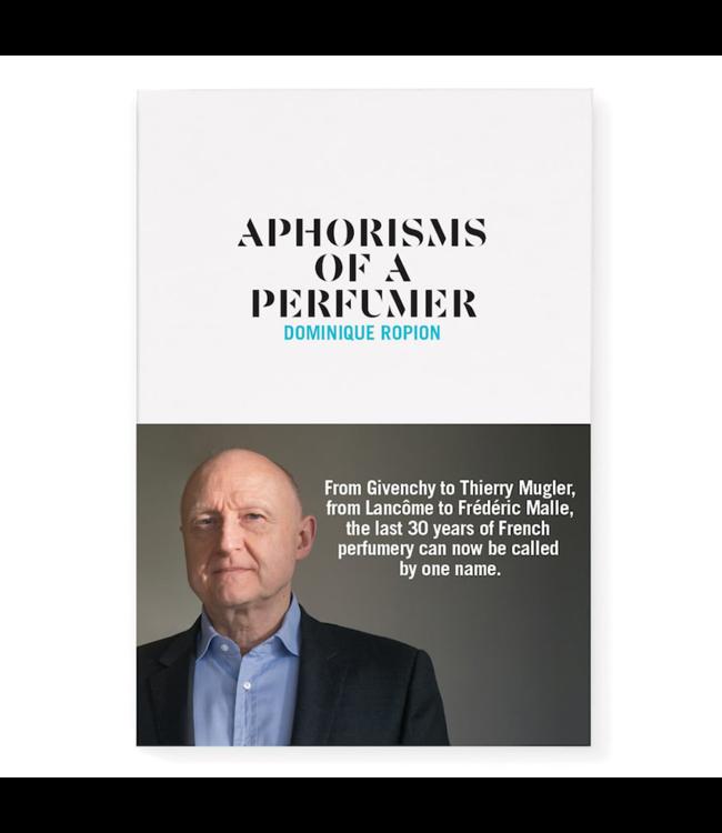 Nez Aphorisms of a Perfumer – Dominique Ropion (anglais)